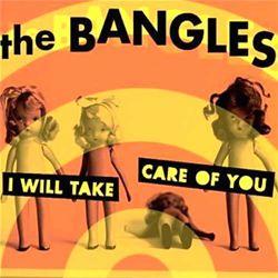 The Bangles I Will Take Care Of You